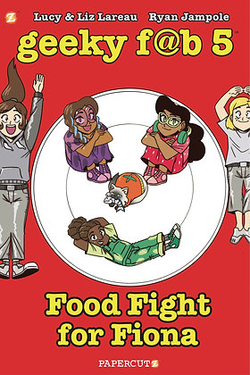 GEEKY FAB FIVE GN VOL 04 FOOD FIGHT FOR FIONA
