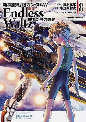 MOBILE SUIT GUNDAM WING ENDLESS WALTZ GLORY OF THE LOSERS GN VOL 08