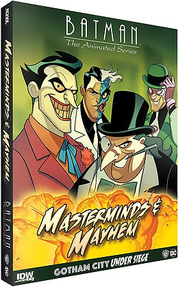 BATMAN: THE ANIMATED SERIES - GOTHAM CITY UNDER SIEGE - MASTERMINDS & MAYHEM