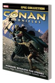 CONAN CHRONICLES EPIC COLLECTION TP HORRORS BENEATH THE STONES