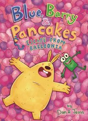 BLUE BARRY & PANCAKES GN VOL 02 ESCAPE FROM BALLOONIA
