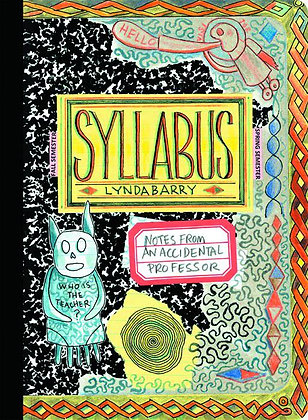 SYLLABUS NOTES FROM AN ACCIDENTAL PROFESSOR SC LYNDA BARRY