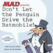 DON'T LET THE PENGUIN DRIVE THE BATMOBILE HC