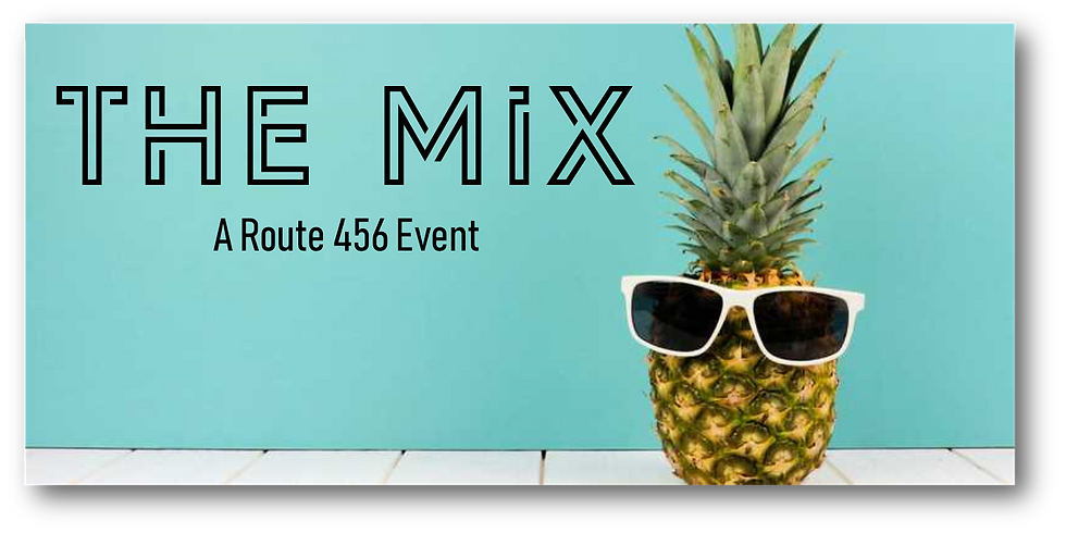 The Mix: A Route 456 Event