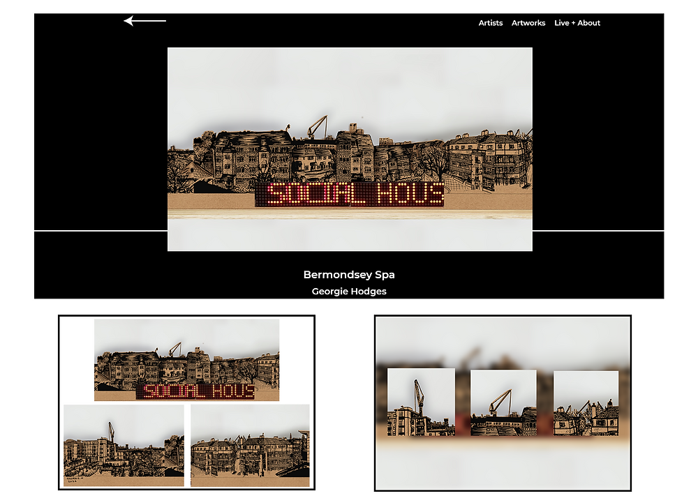 """3 images, 1 larger image at the top with two smaller images underneath. Image 1: Screenshot of website, black with white text in the header displaying a back arrow, """"Artists, Artworks, Live + About"""" beneath this, an image showing an illustrated panoramic on cardboard texture with an LED Matrix displaying the text """"Social Hous"""", Captioned """"Bermondsey Spa"""" Georgie Hodges. Image 2: Close ups of the full panoramic, Image 3: close ups of the 3 cranes"""