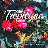 Club Tropicana EDM 46 Mixcloud.jpg