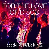 For The Love Of Disco - Essential Dance Mix 22.jpg