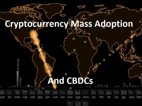 My thoughts on Barriers to Crypto Mass Adoption and the creation of CBDCs
