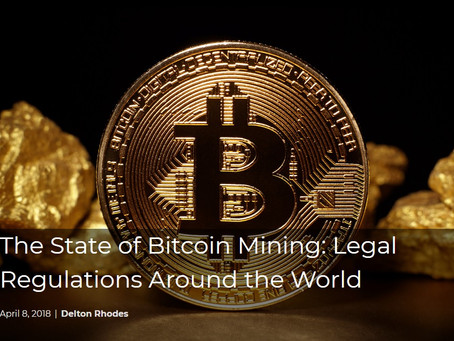The State of Bitcoin Mining: Legal Regulations Around the World