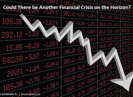Is Another Financial Crisis on the Horizon?