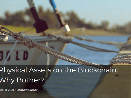 Physical Assets on the Blockchain: Why Bother?
