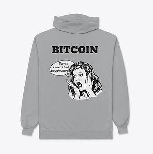 Bitcoin_Wish I Had Bought More_Zip Up Ho