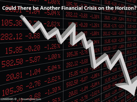 Could There be Another Financial Crisis on the Horizon?