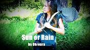 """""""Sun or Rain"""" by Ohroara"""