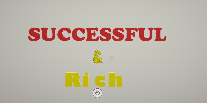 How to become Successful and Rich in life and 40 Tips to get rich.