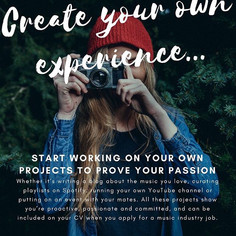 Kick starting your career in the music industry : Top Tip no 1 : Create your own expeirence