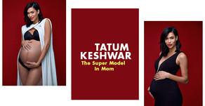 Tatum Keshwar The Super Model In Mom