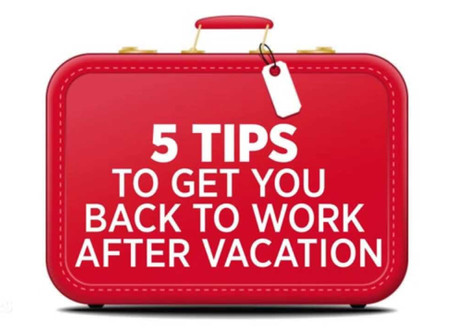 Tips To Get You Back To Work After A Vacation