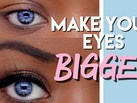 Do You Want Bigger Looking Eyes?