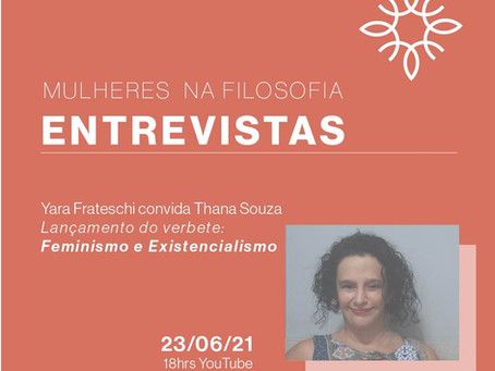 "Mulheres na Filosofia Entrevistas: Thana Souza sobre ""Existencialismo e Feminismo"""