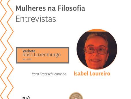 Mulheres na Filosofia Entrevistas: Rosa Luxemburgo por Isabel Loureiro