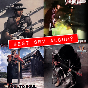 Best Stevie Ray Vaughan Album? The Ultimate Album Match Up