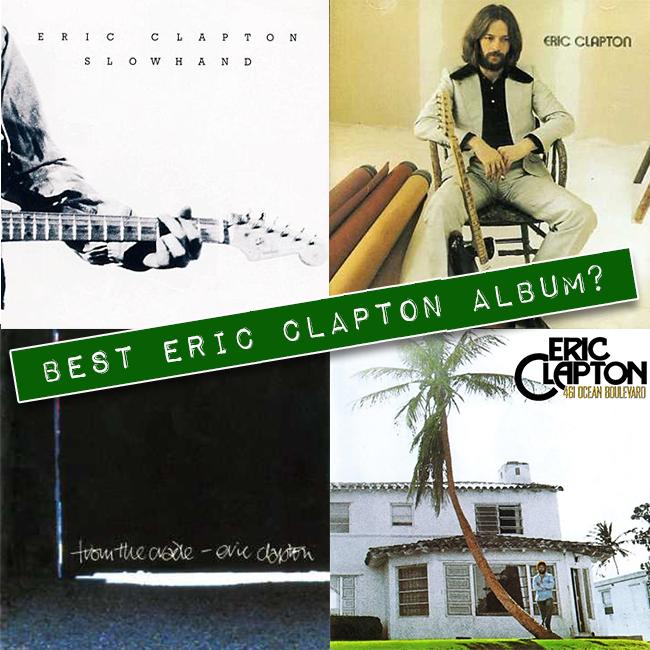 Best Eric Clapton Album? The Ultimate Album Match Up!