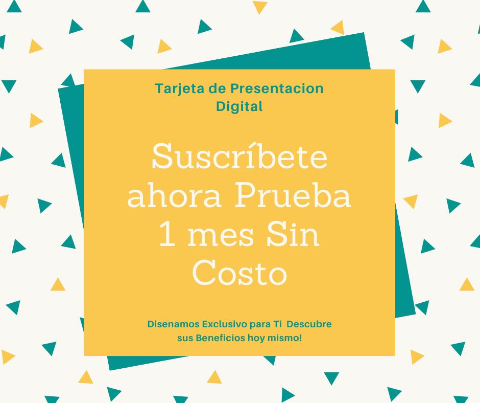Tarjeta de Presentación Digital suscríbete un mes de Prueba sin costo