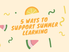 5 Ways to Support Summer Learning