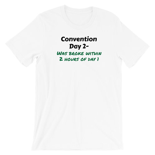Con Day 2 Broke Short-Sleeve Unisex T-Shirt