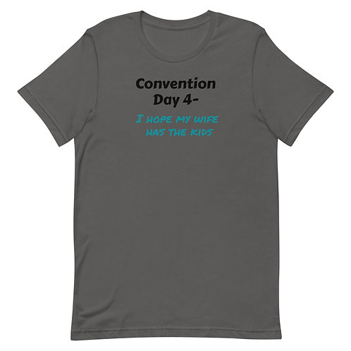 Con Day 4 Has the kids Short-Sleeve Unisex T-Shirt
