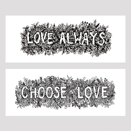 Floral Love (Options: Love Always | Choose Love)