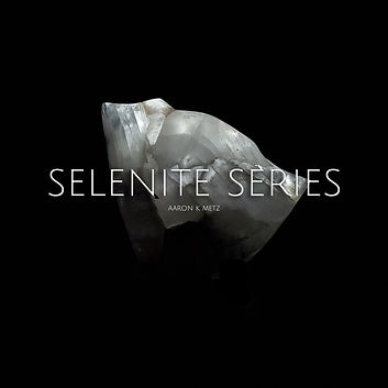 SeleniteSeries_AaronKMetz_titleSQ.jpg