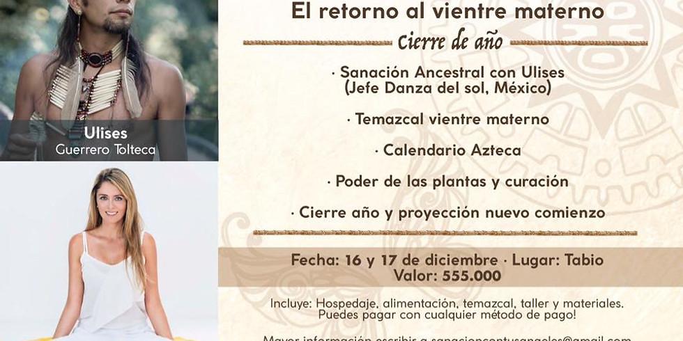 Retiro Ancestral Tolteca: El Retorno al Vientre Materno