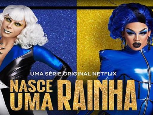 Nasce uma Rainha   Liberado trailer de reality brasileiro da Netflix