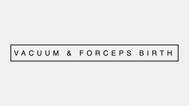 Forceps & Vacuum Delivery