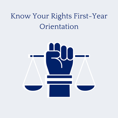Know Your Rights First-Year Orientation
