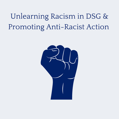 Unlearning Racism in DSG & Promoting Anti-Racist Action