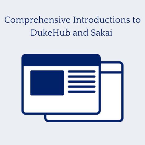 Comprehensive Introductions to DukeHub and Sakai