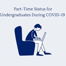 Part-Time Status for Undergraduates During COVID-19