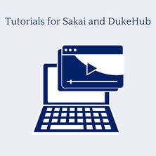 Tutorials for Sakai and DukeHub