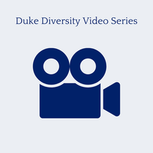 Duke Diversity Video Series
