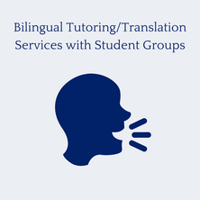 Bilingual Tutoring/Translation Services with Student Groups
