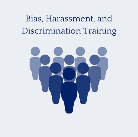 Bias, Harassment, and Discrimination Training