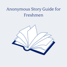 Anonymous Story Guide for Freshmen