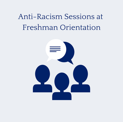 Anti-Racism Sessions at Freshman Orientation