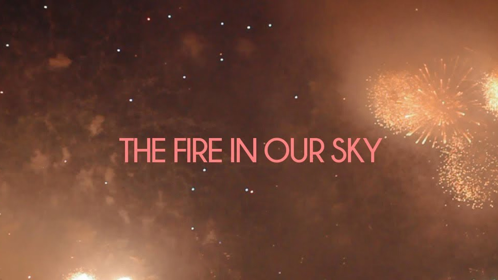 The Fire In Our Sky