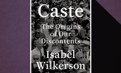 """Learnings from Isabel Wilkerson's """"Caste"""""""
