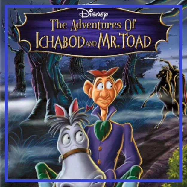 The Adventures of Ichabod and Mr. Toad - Movie (G)
