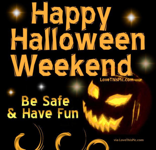 210832-happy-halloween-weekend-be-safe